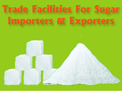 Avail Trade Finance Facilities for Sugar Importers and Expor ...