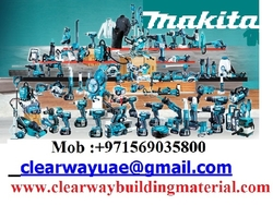 MAKITA PRODUCTS IN MUSAFFAH , ABUDHABI , UAE from CLEAR WAY BUILDING MATERIALS TRADING