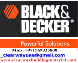 BLACK AND DECKER DEALER IN MUSAFFAH , ABUDHABI , UAE from CLEAR WAY BUILDING MATERIALS TRADING