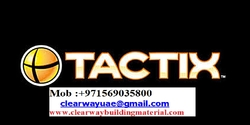 TACTIX PRODUCTS DEALER IN MUSAFFAH , ABUDHABI , UAE from CLEAR WAY BUILDING MATERIALS TRADING