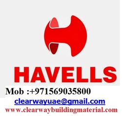 HAVELLS PRODUCTS DEALER IN MUSAFFAH , ABUDHABI , UAE from CLEAR WAY BUILDING MATERIALS TRADING