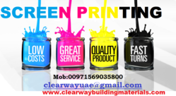 SCREEN PRINTING IN MUSAFFAH , ABUDHABI , UAE from CLEAR WAY BUILDING MATERIALS TRADING
