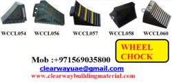 WHEEL CHOCK DEALER IN MUSSAFAH , ABUDHABI ,UAE from CLEAR WAY BUILDING MATERIALS TRADING