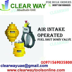 AIR INTAKE OPERATED FUEL SHUT DOWN VALVE DEALER IN MUSSAFAH , ABUDHABI , UAE from CLEAR WAY BUILDING MATERIALS TRADING