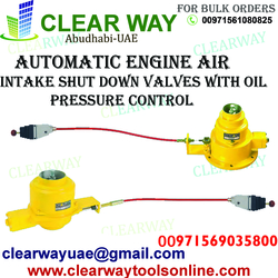 AUTOMATIC ENGINE AIR  INTAKE SHUT DOWN VALVES WITH OIL PRESSURE CONTROL DEALER IN MUSSAFAH , ABUDHABI ,UAE from CLEAR WAY BUILDING MATERIALS TRADING