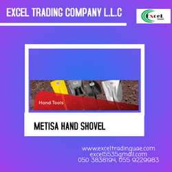 METISA HAND SHOVEL SUPPLIERS AND DEALERS IN ABUDHABI,DUBAI,AJMAN,SHARJAH,RAS AL KHAIMAH,Umm Al Quwain MUSSAFAH, NEAR TO ME UAE from EXCEL TRADING COMPANY L L C