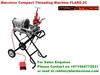 FLARE 2.C Macstroc Threading Machine