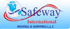 removal, packing and storage services from SAFEWAY INTERNATIONAL MOVING & SHIPPING LLC